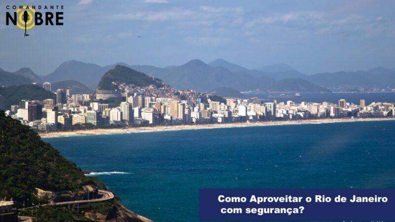 Como Aproveitar o Rio de Janeiro com segurança?