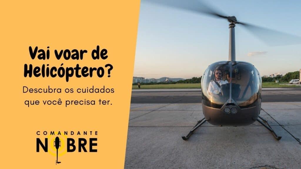 Cuidados ao voar de helicóptero
