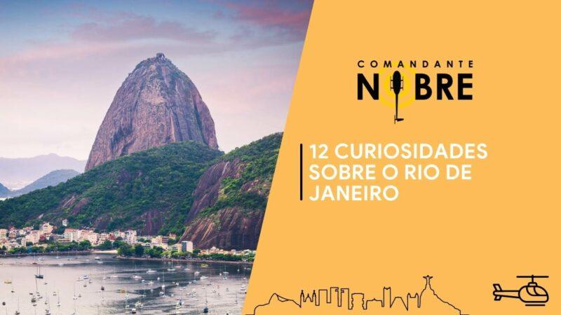 Conheça alguma curiosidades sobre a cidade do Rio de Janeiro.