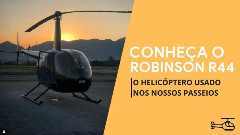 Conheça o Helicóptero Robinson 44