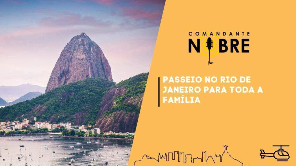 Passeio para família no Rio de Janeiro.