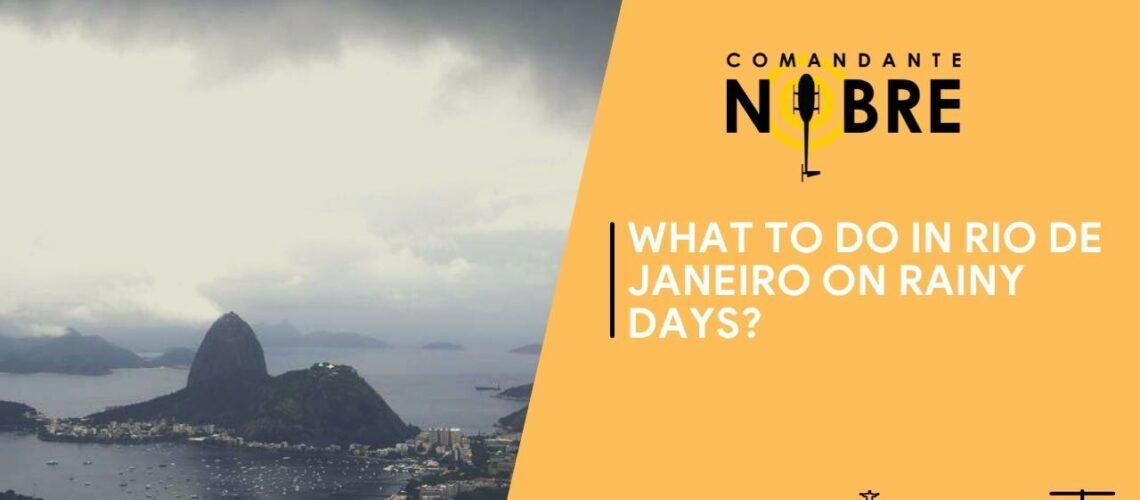What to do in Rio de Janeiro on rainy days?